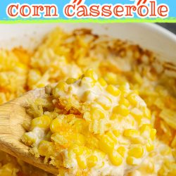 Simple and sensational, Creamy Cheesy Corn Casserole is the perfect side dish for any main entree.